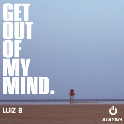 Luiz B – Get Out of My Mind