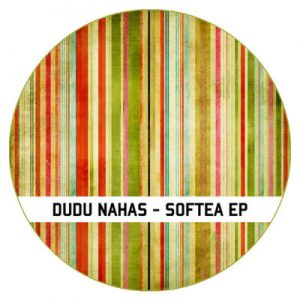 Dudu Nahas - Softea EP