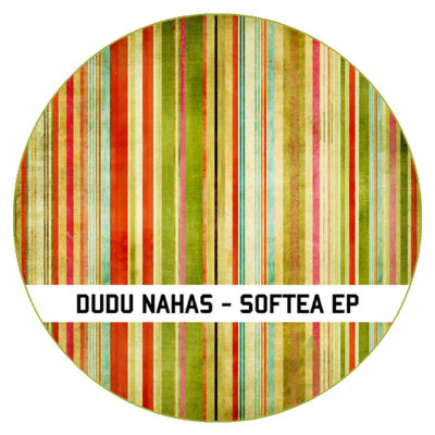 "Another top remix from Slytek – Dudu Nahas ""Softea EP"""