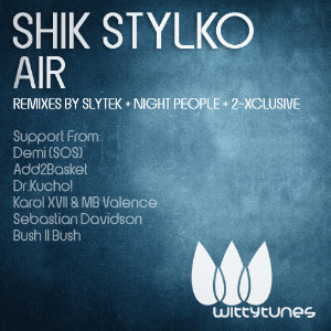 "Shik Stylko ""Air"" (Witty Tunes) gets the Slytek treatment"