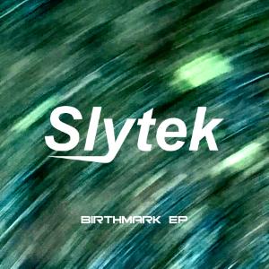 Slytek – Birthmark EP