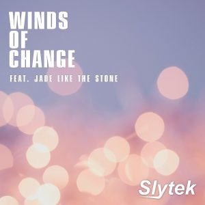 Slytek – Winds Of Change (feat. Jade Like the Stone)