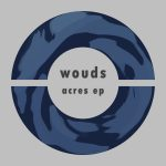 wouds - Acres EP