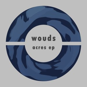 wouds – Acres EP