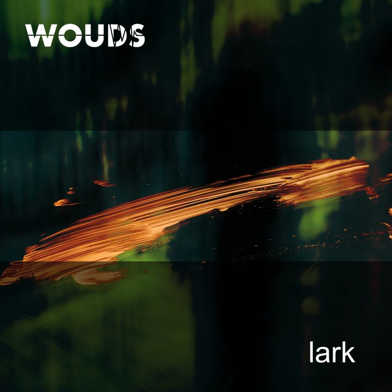 'lark' by wouds – Out Now!