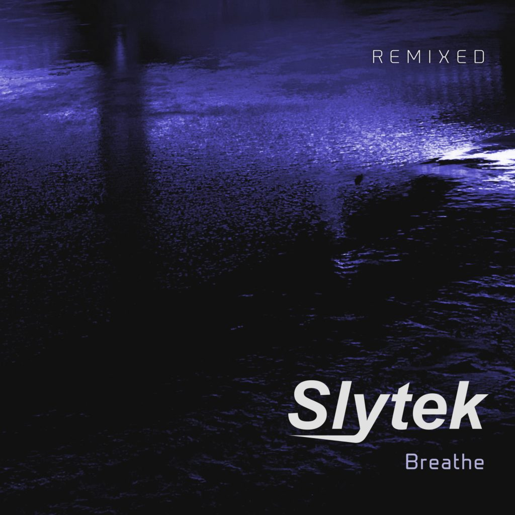 Slytek Breathe Remixed